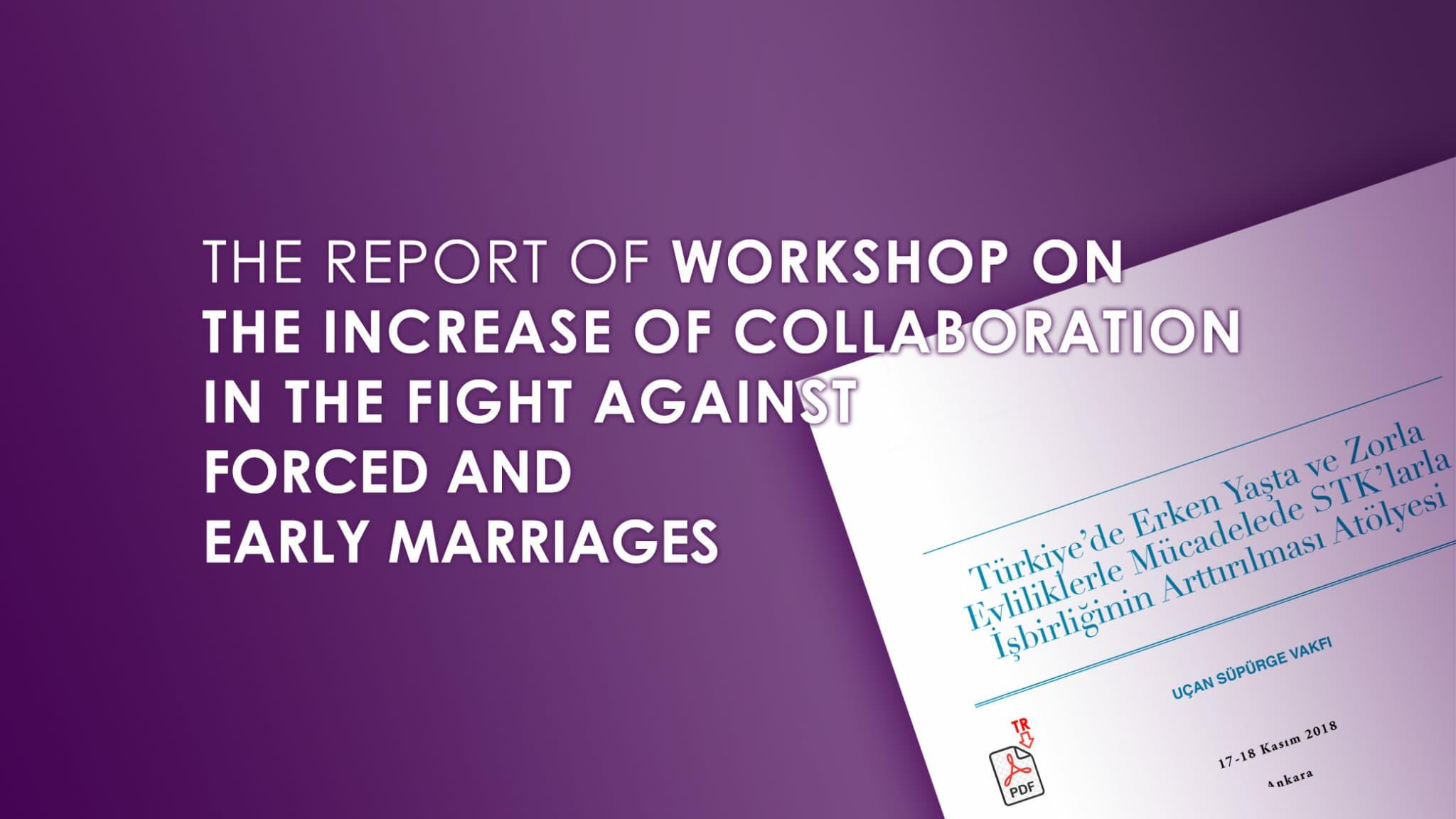 Erken Yaşta ve Zorla Evliliklerle Mücadelede STK'larla İşbirliğinin Artırılması Raporu